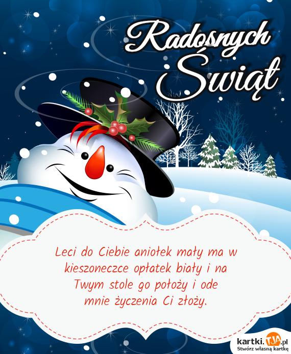 Leci do Ciebie aniołek mały ma w <br>kieszoneczce opłatek biały i na <br>Twym stole go położy i ode <br>mnie <a href=http://zyczenia.tja.pl/urodzinowe title=życzenia>życzenia</a> Ci złoży.