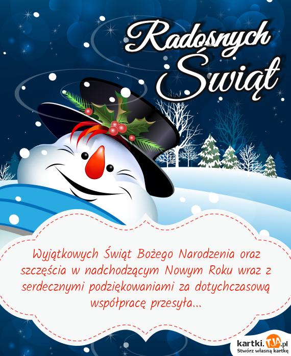 Wyjątkowych Świąt <a href=http://zyczenia.tja.pl/bozonarodzeniowe title=Bożego Narodzenia>Bożego Narodzenia</a> oraz szczęścia w nadchodzącym Nowym Roku wraz z serdecznymi podziękowaniami za dotychczasową współpracę przesyła...