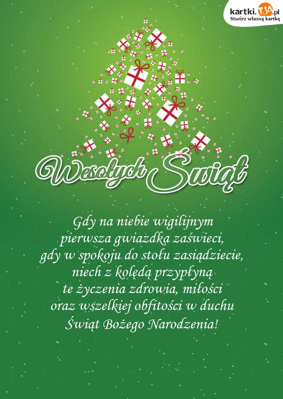 Gdy na niebie wigilijnym<br>pierwsza gwiazdka zaświeci,<br>gdy w spokoju do stołu zasiądziecie,<br>niech z kolędą przypłyną<br>te życzenia zdrowia, miłości<br>oraz wszelkiej obfitości w duchu<br>Świąt <a href=http://zyczenia.tja.pl/bozonarodzeniowe title=Bożego Narodzenia>Bożego Narodzenia</a>!