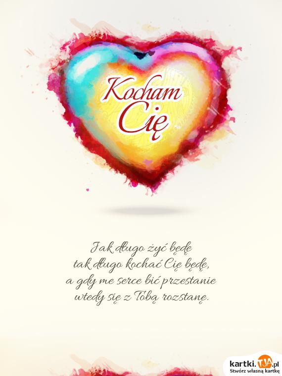 Jak długo żyć będę<br>tak długo <a href=http://zyczenia.tja.pl/milosne title=kochać>kochać</a> Cię będę,<br>a gdy me serce bić przestanie<br>wtedy się z Tobą rozstanę.