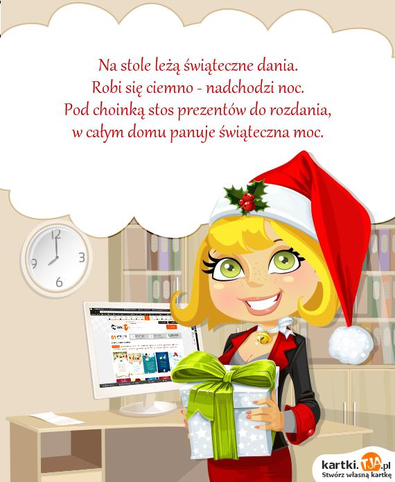 Na stole leżą <a href=http://zyczenia.tja.pl/bozonarodzeniowe title=świąteczne>świąteczne</a> dania.<br>Robi się ciemno - nadchodzi noc.<br>Pod choinką stos prezentów do rozdania,<br>w całym domu panuje świąteczna moc.