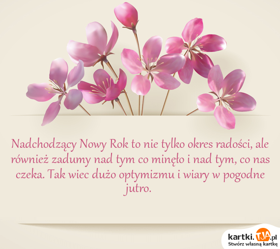 Nadchodzący <a href=http://zyczenia.tja.pl/noworoczne title=Nowy Rok>Nowy Rok</a> to nie tylko okres radości, ale również zadumy nad tym co minęło i nad tym, co nas czeka. Tak wiec dużo optymizmu i wiary w pogodne jutro.