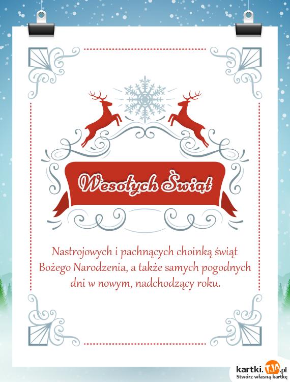 Nastrojowych i pachnących choinką świąt <a href=http://zyczenia.tja.pl/bozonarodzeniowe title=Bożego Narodzenia>Bożego Narodzenia</a>, a także samych pogodnych dni w nowym, nadchodzący roku.