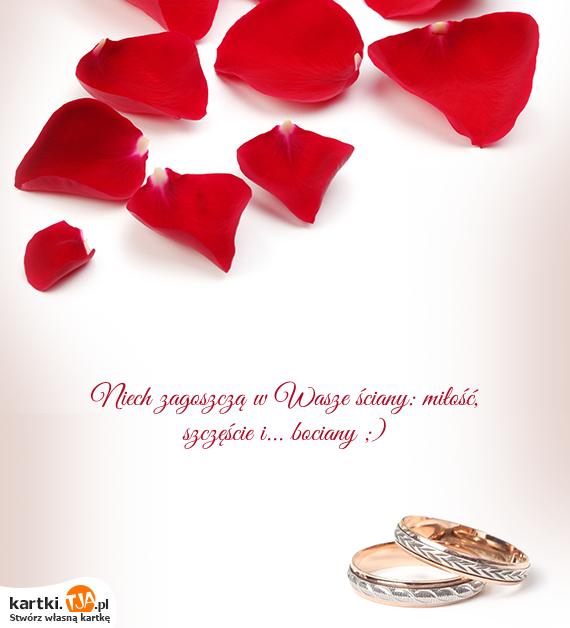 Niech zagoszczą w Wasze ściany: <a href=http://zyczenia.tja.pl/dla-zakochanych title=miłość>miłość</a>, szczęście i... bociany ;)