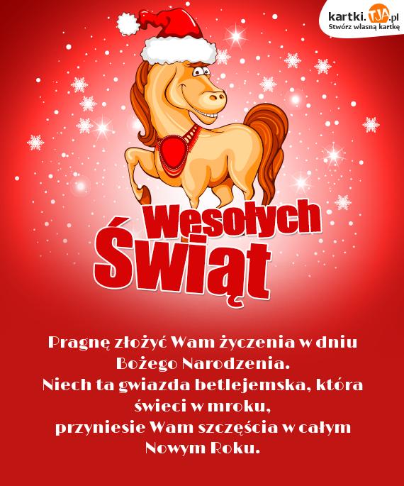 Pragnę złożyć Wam życzenia w dniu <a href=http://zyczenia.tja.pl/bozonarodzeniowe title=Bożego Narodzenia>Bożego Narodzenia</a>.<br>Niech ta gwiazda betlejemska, która świeci w mroku,<br>przyniesie Wam szczęścia w całym Nowym Roku.