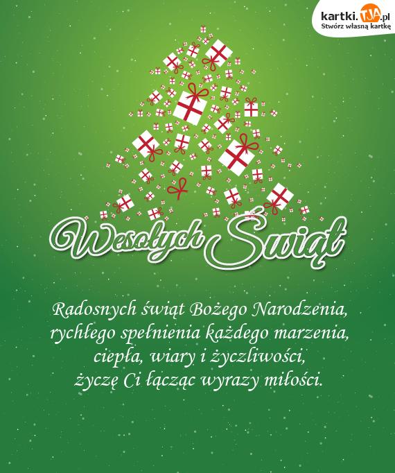 Radosnych świąt <a href=http://zyczenia.tja.pl/bozonarodzeniowe title=Bożego Narodzenia>Bożego Narodzenia</a>, <br>rychłego spełnienia każdego marzenia, <br>ciepła, wiary i życzliwości, <br>życzę Ci łącząc wyrazy miłości.