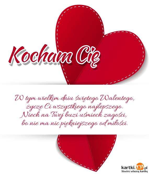 W tym wielkim dniu świętego Walentego,<br>życzę Ci wszystkiego najlepszego.<br>Niech na Twej buzi uśmiech zagości,<br>bo nie ma nic piękniejszego od <a href=http://zyczenia.tja.pl/milosne title=miłości>miłości</a>.